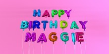 Happy Birthday Maggie Card Wit...