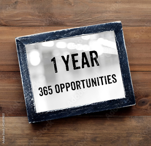 Fotografiet  1 year 365 opportunities : positive thinking quotation