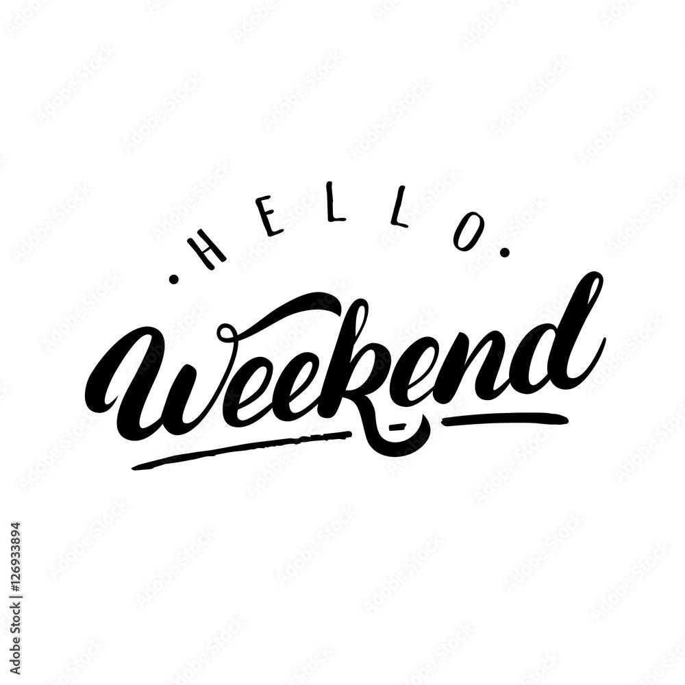 Fototapety, obrazy: Hello Weekendn hand written lettering.