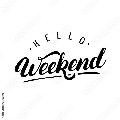 Láminas  Hello Weekendn hand written lettering.