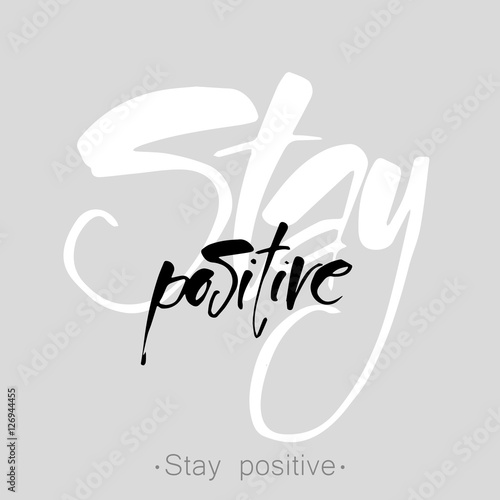 Staande foto Positive Typography stay positive