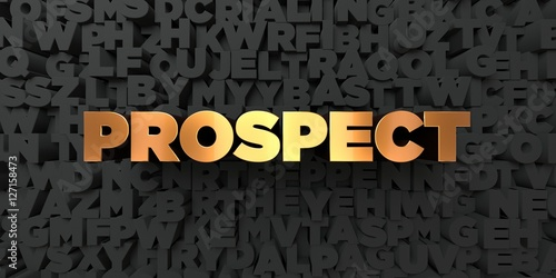Fotografie, Obraz  Prospect - Gold text on black background - 3D rendered royalty free stock picture