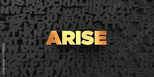 Photo Arise - Gold text on black background - 3D rendered royalty free stock picture
