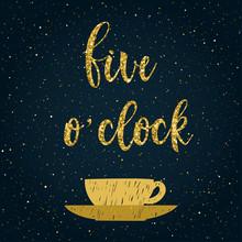 Five O'clock. Handwritten 5 O'...