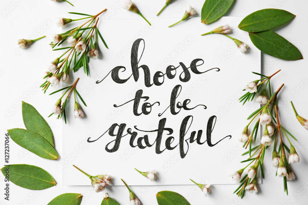 Quote Choose To Be Grateful Written On Paper With Leaves And