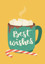 Winter Poster With Hot Cup Of Chocolate And Marshmallows. Christmas Beverage And Candy With Lettering Best Wishes.