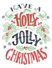 Have A Holly Jolly Christmas. Vintage Hand Lettering Isolated On White Background. Holiday Typography Poster