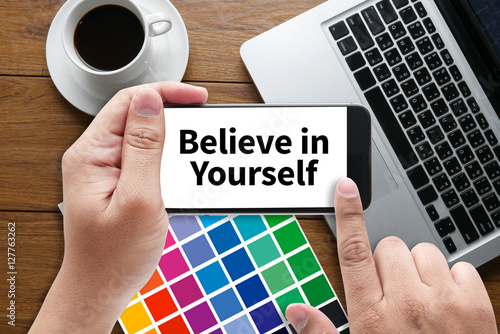 Photo  Believe in Yourself  , just Believe on SUCCESS
