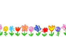 Wax Crayon Kid`s Drawn Colorful Flowers White. Child`s Drawn Pastel Chalk Blooming Flowers Set. Cute Of Kid`s Painting Spring Flowering Meadow. Hand Drawing Background Banner Border.