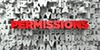 PERMISSIONS - Red text on typography background - 3D rendered royalty free stock image. This image can be used for an online website banner ad or a print postcard.