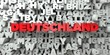 DEUTSCHLAND - Red text on typography background - 3D rendered royalty free stock image. This image can be used for an online website banner ad or a print postcard.