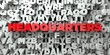HEADQUARTERS - Red text on typography background - 3D rendered royalty free stock image. This image can be used for an online website banner ad or a print postcard.