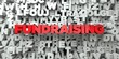 FUNDRAISING - Red text on typography background - 3D rendered royalty free stock image. This image can be used for an online website banner ad or a print postcard.