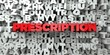 PRESCRIPTION - Red text on typography background - 3D rendered royalty free stock image. This image can be used for an online website banner ad or a print postcard.