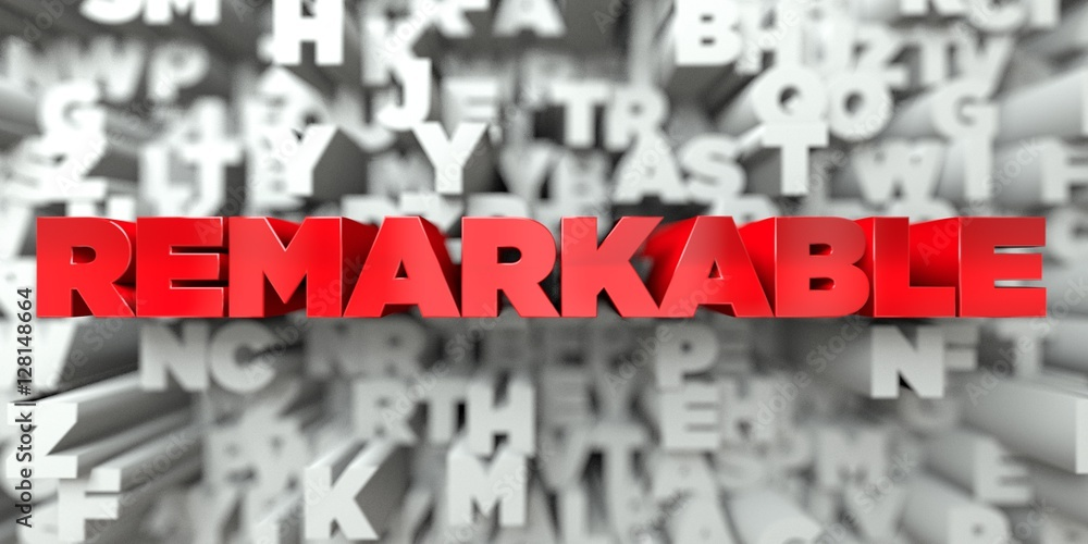 Fototapety, obrazy: REMARKABLE -  Red text on typography background - 3D rendered royalty free stock image. This image can be used for an online website banner ad or a print postcard.