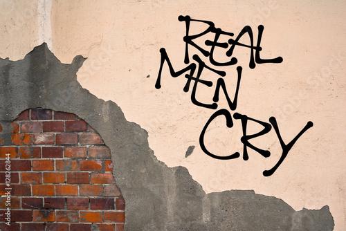 Valokuvatapetti Real Men Cry - handwritten graffiti sprayed on the wall - fight against stereoty
