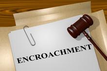 Encroachment - Legal Concept