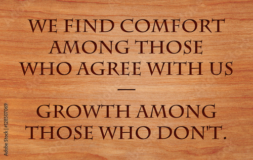 We find comfort among those who agree with us — growth among those who don't - quote on wooden red Wallpaper Mural
