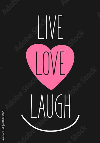 Photo  live, love, laugh