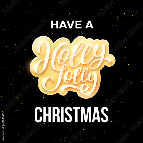 Have a holly jolly christmas season greetings on black background have a holly jolly christmas season greetings on black background with confetti vector typographic template m4hsunfo