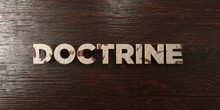 Doctrine - Grungy Wooden Headline On Maple  - 3D Rendered Royalty Free Stock Image. This Image Can Be Used For An Online Website Banner Ad Or A Print Postcard.