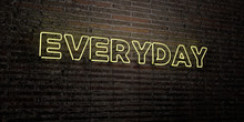 EVERYDAY -Realistic Neon Sign ...