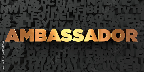 Ambassador - Gold text on black background - 3D rendered royalty free stock picture Wallpaper Mural