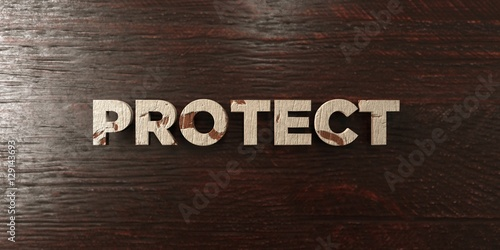 Fotografering  Protect - grungy wooden headline on Maple  - 3D rendered royalty free stock image