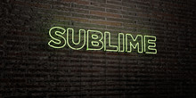 SUBLIME -Realistic Neon Sign On Brick Wall Background - 3D Rendered Royalty Free Stock Image. Can Be Used For Online Banner Ads And Direct Mailers..