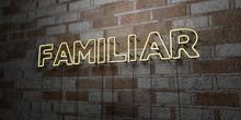 FAMILIAR - Glowing Neon Sign O...
