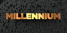 Millennium - Gold Text On Black Background - 3D Rendered Royalty Free Stock Picture. This Image Can Be Used For An Online Website Banner Ad Or A Print Postcard.