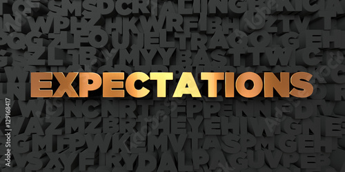 Obraz na plátně  Expectations - Gold text on black background - 3D rendered royalty free stock picture