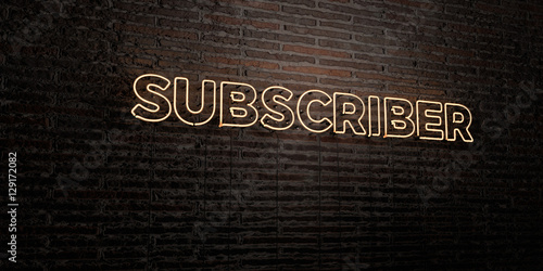 Fotografija  SUBSCRIBER -Realistic Neon Sign on Brick Wall background - 3D rendered royalty free stock image