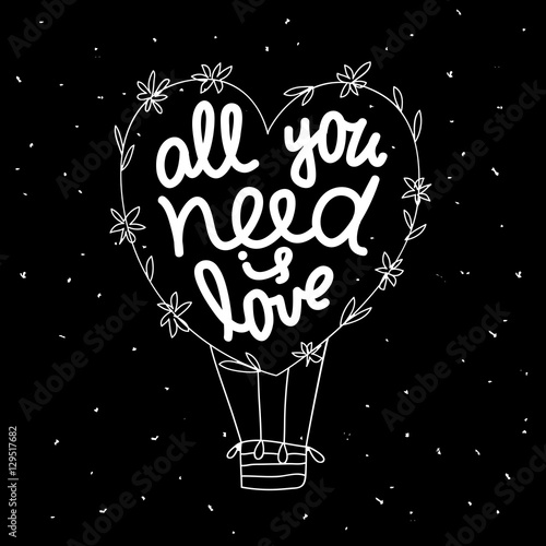 """Photo  Lettering """"All you need is love"""" in a balloon"""
