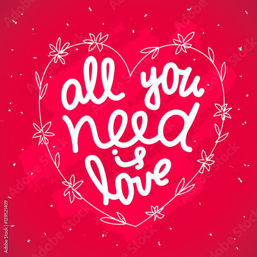 """Photo  Lettering """"All you need is love""""."""