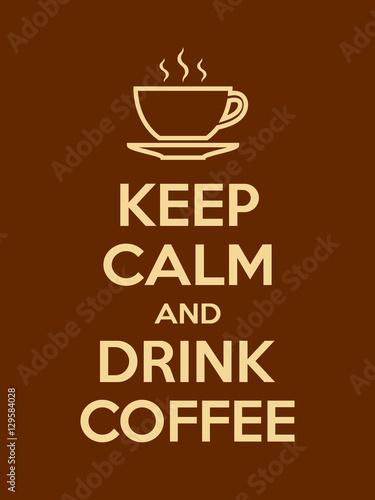 zachowaj-spokoj-i-pij-motywacyjny-cytat-z-kawy-plakat-z-zoltym-znakiem-i-tekst