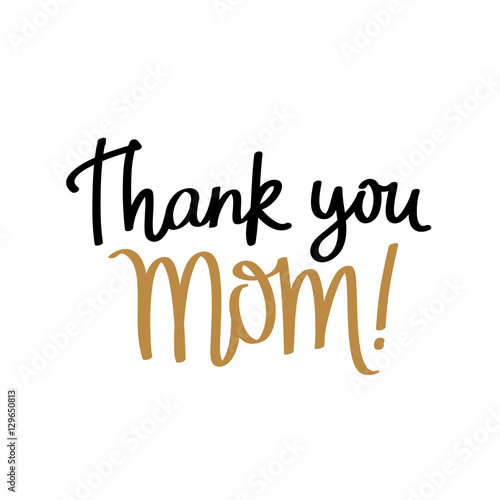 Quote Thank you Mom! Calligraphy. - Buy this stock vector ...