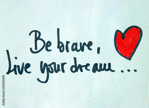 Photo  be brave and live your dream text
