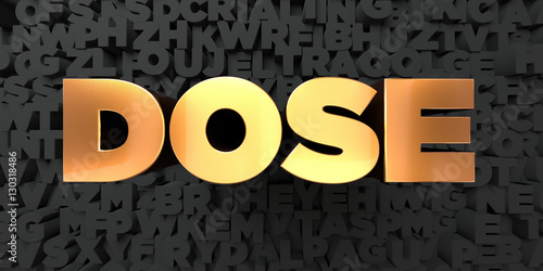 Fotografia  Dose - Gold text on black background - 3D rendered royalty free stock picture