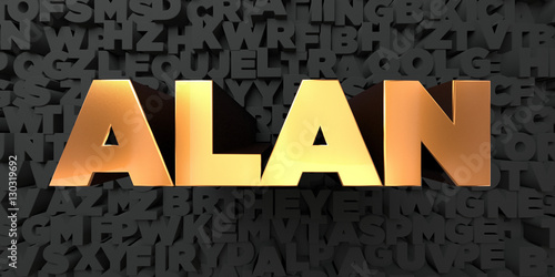 Alan - Gold text on black background - 3D rendered royalty free stock picture Poster