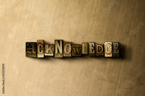 Wallpaper Mural ACKNOWLEDGE - close-up of grungy vintage typeset word on metal backdrop