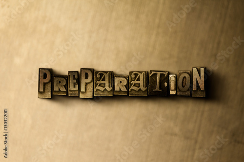 Fotografie, Obraz  PREPARATION - close-up of grungy vintage typeset word on metal backdrop