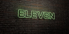ELEVEN -Realistic Neon Sign On...