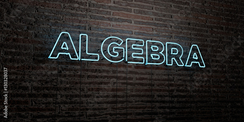 ALGEBRA -Realistic Neon Sign on Brick Wall background - 3D rendered royalty free stock image Wallpaper Mural