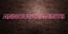 ANNOUNCEMENTS - Fluorescent Neon Tube Sign On Brickwork - Front View - 3D Rendered Royalty Free Stock Picture. Can Be Used For Online Banner Ads And Direct Mailers..