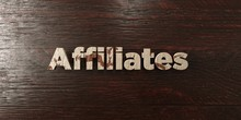 Affiliates - Grungy Wooden Headline On Maple  - 3D Rendered Royalty Free Stock Image. This Image Can Be Used For An Online Website Banner Ad Or A Print Postcard.