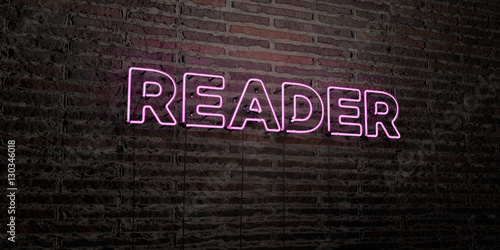 Fényképezés READER -Realistic Neon Sign on Brick Wall background - 3D rendered royalty free stock image