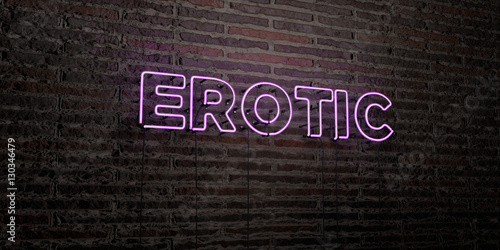 Photo  EROTIC -Realistic Neon Sign on Brick Wall background - 3D rendered royalty free stock image