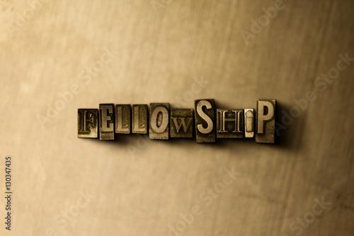 Valokuva FELLOWSHIP - close-up of grungy vintage typeset word on metal backdrop