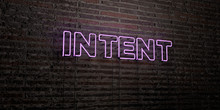 INTENT -Realistic Neon Sign On...